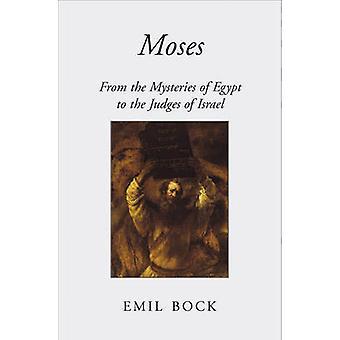 Moises - de los misterios de Egipto a los jueces de Israel por Emil Bo