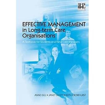 Effective Management in Long-term Care Organisations - A Textbook for