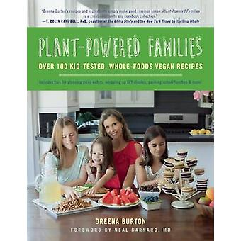 Plant-Powered Families - Over 100 Kid-Tested - Whole-Foods Vegan Recip