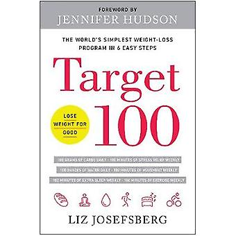 Target 100 - The World's Simplest Weight-Loss Program in 6 Easy Steps