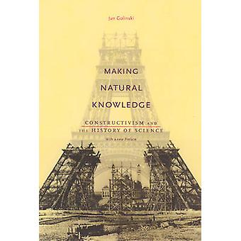 Making Natural Knowledge - Constructivism and the History of Science (
