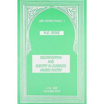 Identification and Identity in Classical Arabic Poetry by M. C. Lyons