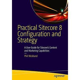 Stratégie - un Guide de l'utilisateur pour s'asseoir et Sitecore pratique 8 Configuration