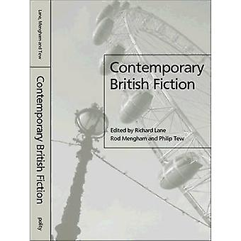 Contemporary British Fiction by Richard Lane - Rod Mengham - Philip T