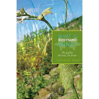 What is Biodynamic Wine? - The Quality - the Taste - the Terroir by Ni