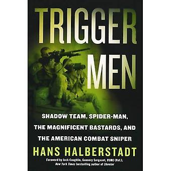 : Trigger schaduw mannenploeg, Spider-Man, de prachtige ba * tards, en de Amerikaanse Combat Sniper