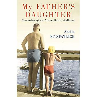 My Fathers Daughter: Memories of an Australian Childhood