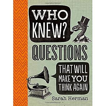 Hvem visste? Spørsmål som vil få deg tenke nytt