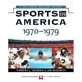 Sports in America: 1970 to 1979 (Sports in America: Decade by Decade)
