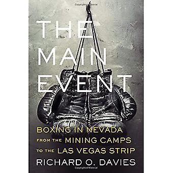 The Main Event: Boxing in Nevada from the Mining Camps to the Las Vegas Strip (Wilbur S. Shepperson Series in...