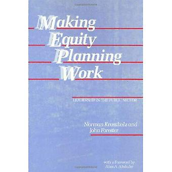Making Equity Planning Work: Leadership in the Public Sector (Conflicts in Urban and Regional Development Series)