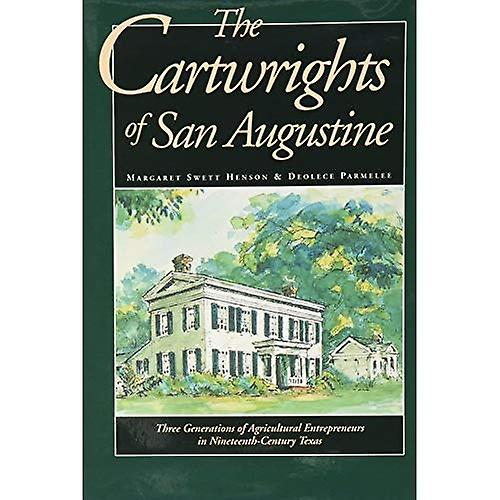 The Cartwrights of San Augustine  Three Generations of Agrarian Entrepreneurs in Nineteenth-Century Texas