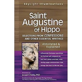 Augustinus av flodhästen: axplock från bekännelser och andra viktiga skrifter--Annotated & förklarade
