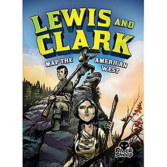 Lewis and Clark Map the American West (Extraordinary Explorers)