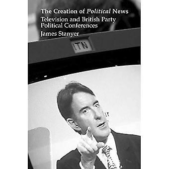 Creazione di notizie politiche: televisione e britannici partito politici conferenze