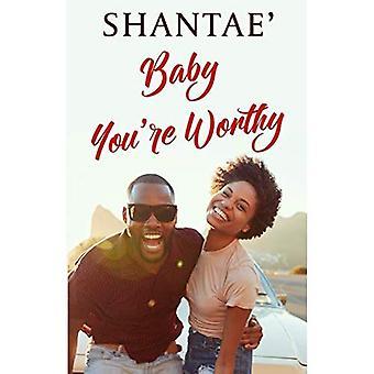 Baby Youre Worthy