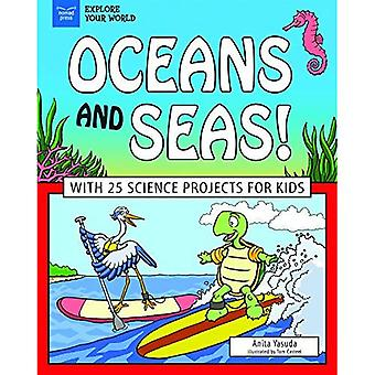 Oceans and Seas!: With 25 Science Projects for Kids (Explore Your World)