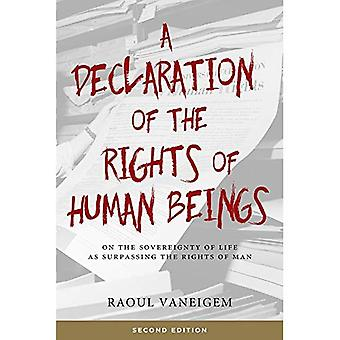 A Declaration Of The Rights Of Human Beings: On� the Sovereignty of Life as Surpassing the Rights of Man