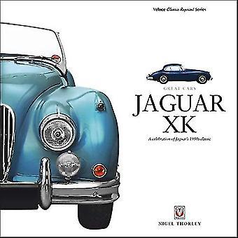 Jaguar XK: En hyllning av Jaguars 1950-talet Classic (stora bilar)