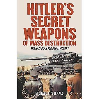 Hitlers hemliga massförstörelsevapen: nazistiska planen för slutliga seger
