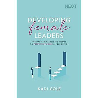 Utveckla kvinnliga ledare: Navigera minfälten och frigöra potentialen hos kvinnor i din kyrka