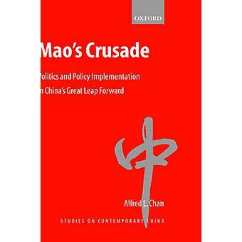 Maos cruzada política y aplicación de políticas en Chinas gran salto adelante de Chan & Alfred L.