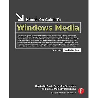 HandsOn Guide to Windows Media by Follansbee & Joe