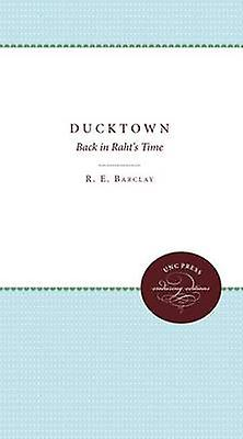 Ducktown Back in Rahts Time by Barclay & R. E.