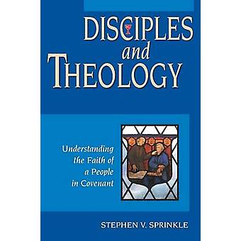 Disciples and Theology by Sprinkle & Stephen V.