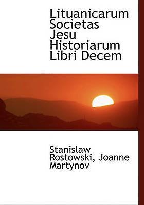 Lituanicarum Societas Jesu Historiarum Libri Decem by Rostowski & Stanislaw