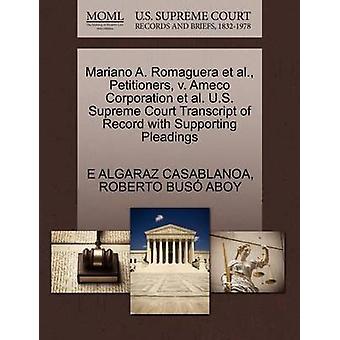 Mariano A. Romaguera et al. Petitioners v. Ameco Corporation et al. U.S. Supreme Court Transcript of Record with Supporting Pleadings by CASABLANOA & E ALGARAZ
