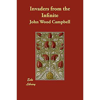 Invaders from the Infinite by Campbell & John Wood