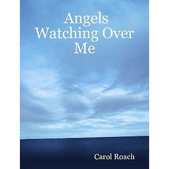 Angels Watching Over Me by Roach & Carol