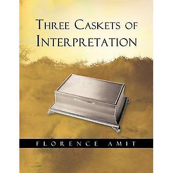 Three Caskets of Interpretation by Amit & Florence