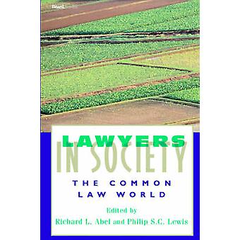 Lawyers in Society The Common Law World by Abel & Richard & L.