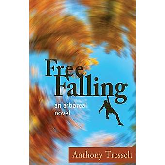 Free Falling An Arboreal Novel by Tresselt & Anthony