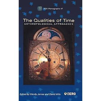 The Qualities of Time Anthropological Approaches by James & Wendy