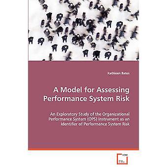 Ein Modell für die Bewertung der Performance System Risiko von Bates & Kathleen