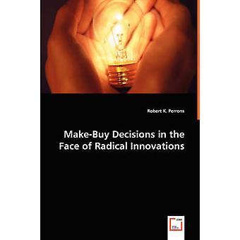 MakeBuy Entscheidungen angesichts der radikalen Innovationen durch Freitreppenanlagen & Robert K.