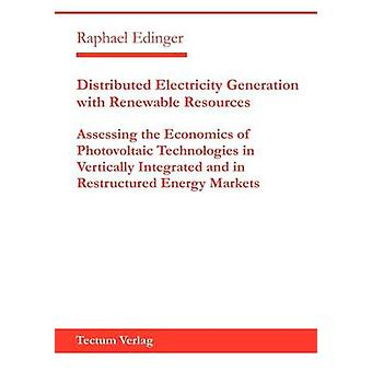 Distributed Electricity Generation with Renewable Resources by Edinger & Raphael