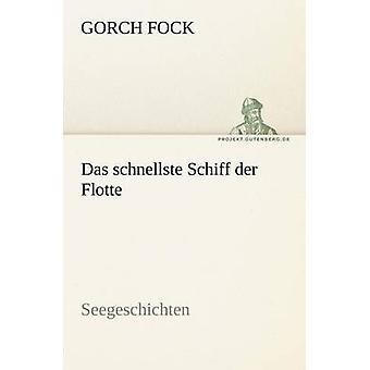 Das Schnellste Schiff Der Flotte by Fock & Gorch