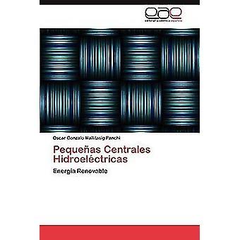 Pequeas Centrales Hidroelctricas by Mallitasig Panchi Oscar Gonzalo