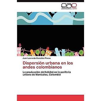 Dispersin Urbana de Los Andes Colombianos von Gonzlez Plätzen Juan Leonardo