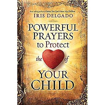 De puissantes prières pour protéger le cœur de votre enfant