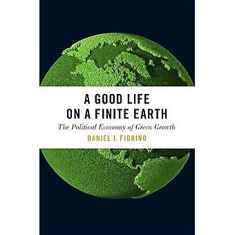 A Good Life on a Finite Earth - The Political Economy of Green Growth