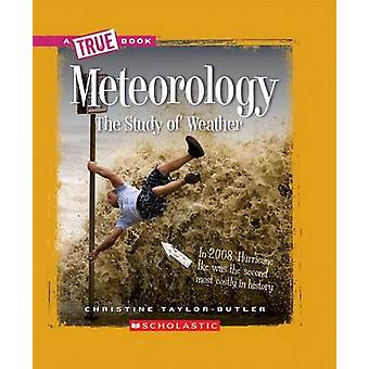 Meteorology - The Study of Weather by Christine Taylor-Butler - 978053