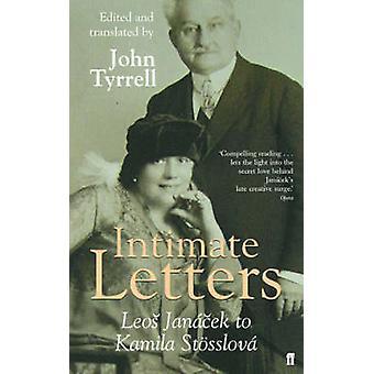 Intimate Letters - Leos Janacek to Kamila Stosslova (Main) by John Tyr