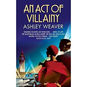 An Act of Villainy by An Act of Villainy - 9780749023133 Book