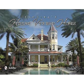 Florida's Historic Victorian Homes by Justin A. Nylander - 9780764343