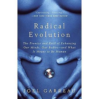 Radical Evolution by Joel Garreau - 9780767915038 Book